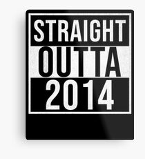 Straight Outta 2014 Classic 2014 - Made In 2014 Born In 2014 Gift Metal Print