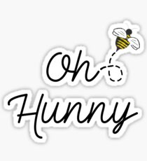 Oh Hunny | Cute bee quote Sticker