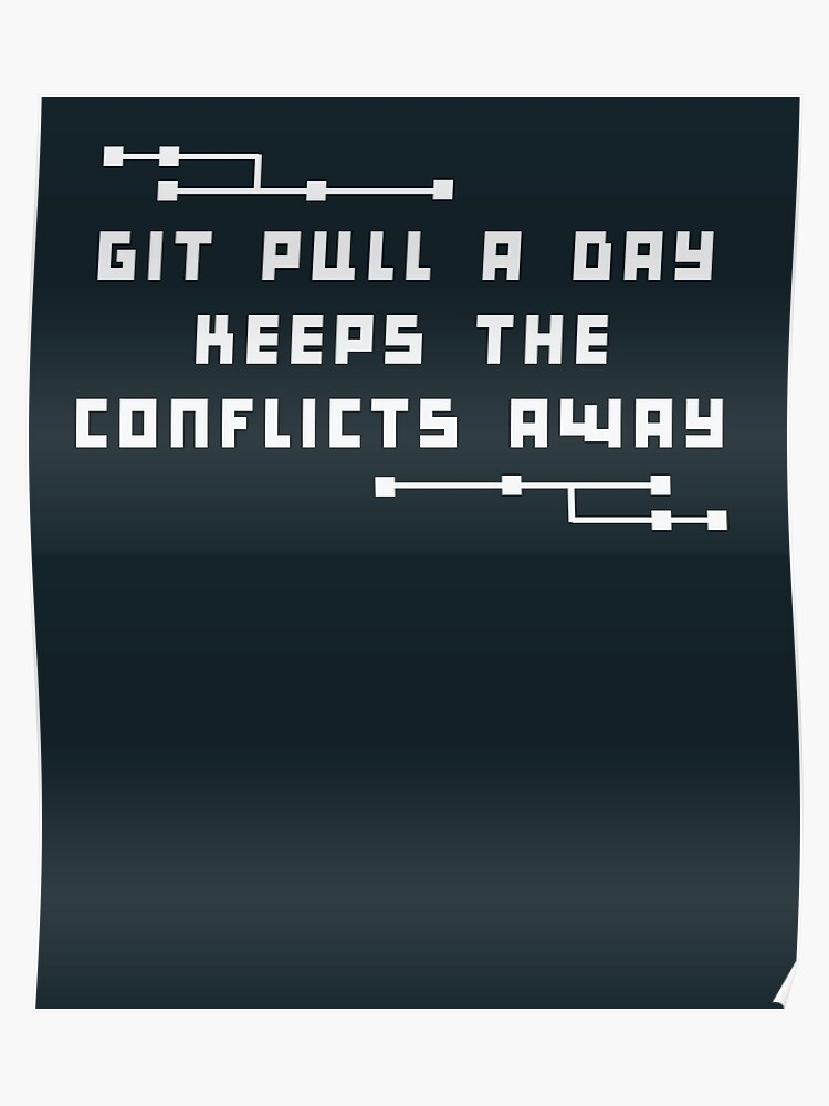 Git Pull Conflicts - Developer Quote - Balsamic Balance | Poster
