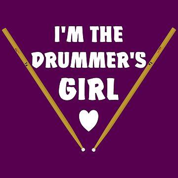I'm the Drummer's Girl - Drummer's Girl by MMchen