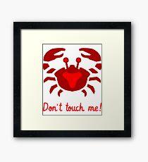 Do not touch - cancer Framed Print