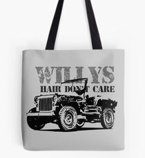 Willys Hair Don't Care -Funny Jeep Willys MB Gift Shirt Tote Bag