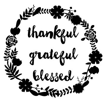 Thankful Grateful Blessed Floral by CarbonClothing