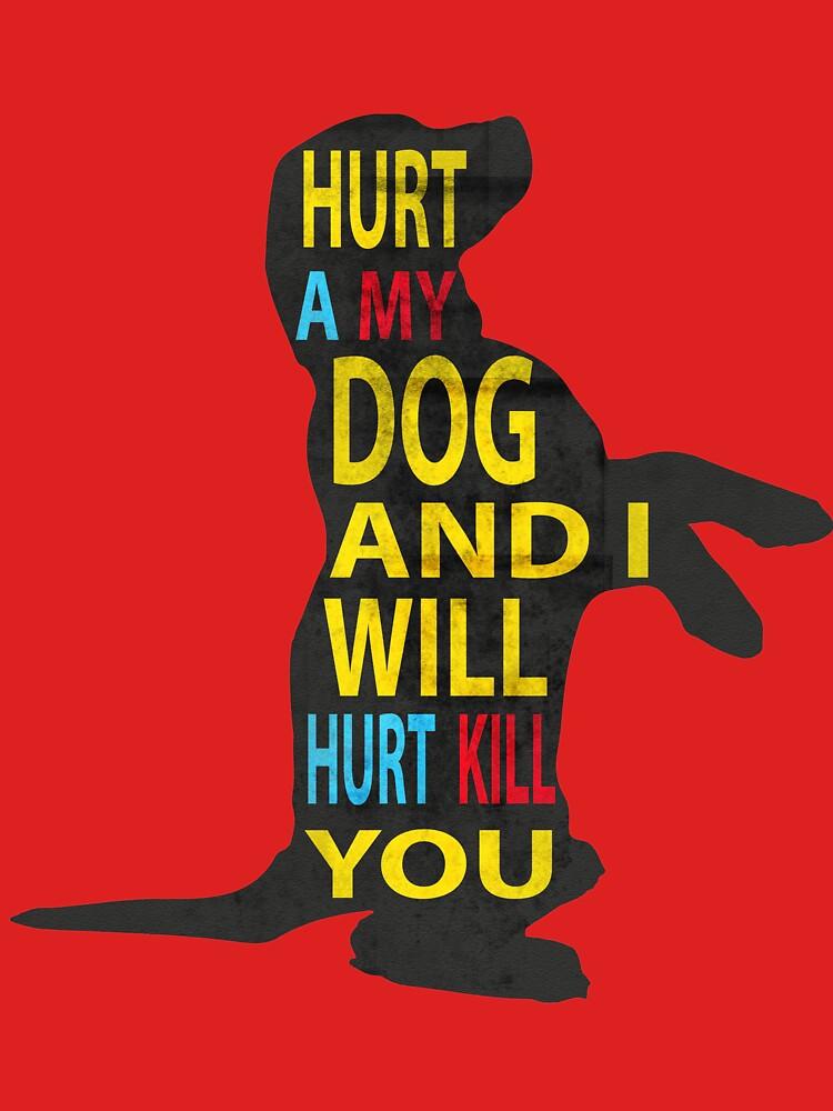 Don't hurt dogs. by davecrokaert