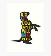 Don't hurt dogs. Art Print