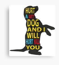 Don't hurt dogs. Canvas Print