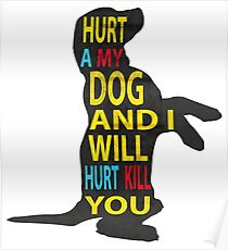 Don't hurt dogs. Poster