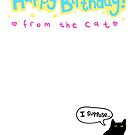 Happy Birthday From The Cat! by lauriepink