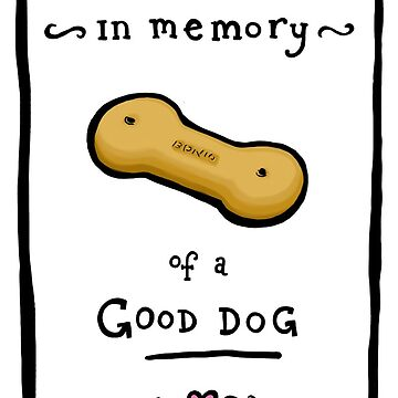 In Memory of a Good Dog by lauriepink