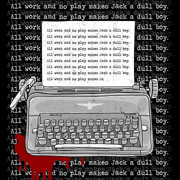 All work and no play makes Jack a dull boy. by ninthstreet