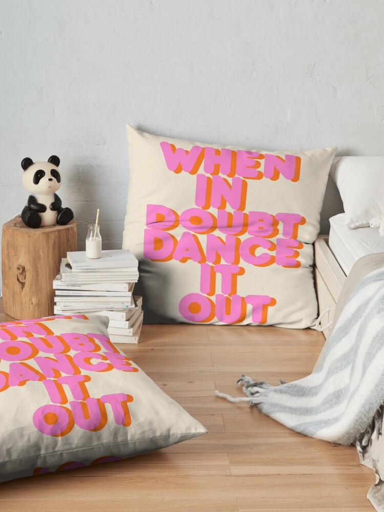 Alternate view of When in doubt dance it out! typography artwork Floor Pillow