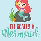 Really a Mermaid Phrase Illustration by lisanorrisart