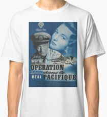 Operation Pacific Poster In French Classic T-Shirt