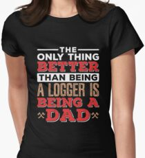 Logger Dad Lumberjack Logging Women's Fitted T-Shirt