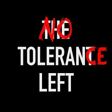 No Tolerance Left by lonebannana