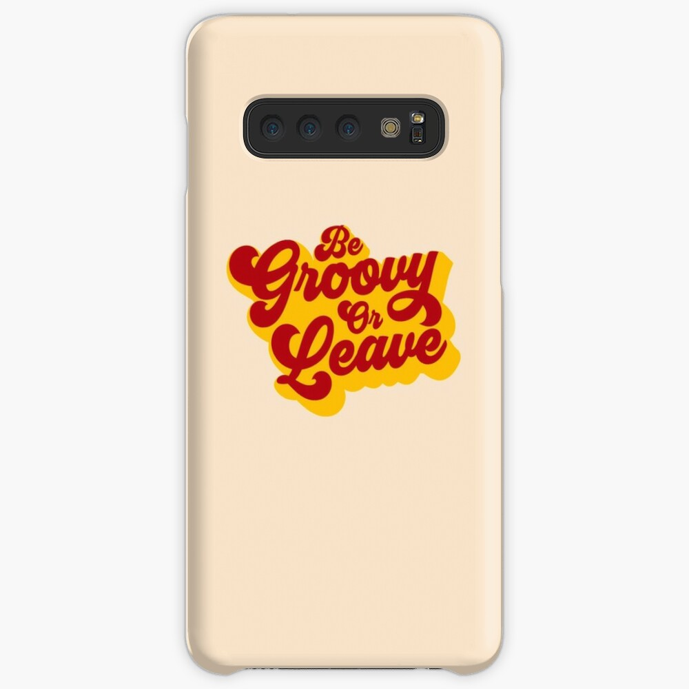 BE GROOVY OR LEAVE Case & Skin for Samsung Galaxy