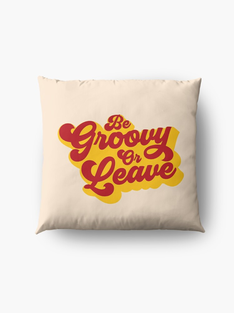 Alternate view of BE GROOVY OR LEAVE Floor Pillow