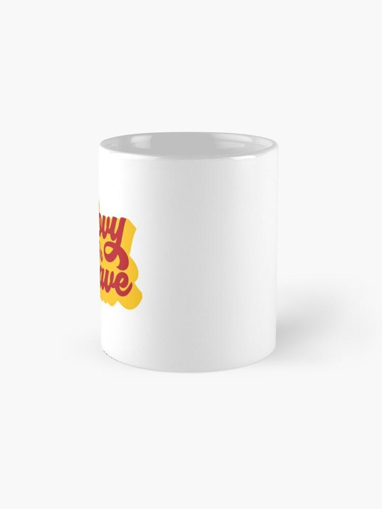 Alternate view of BE GROOVY OR LEAVE Mug