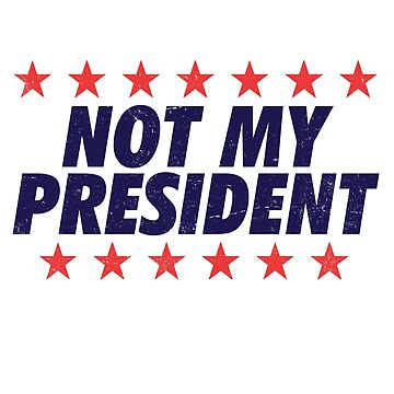 Not My President | Anti Trump Protest by 8645th