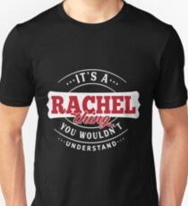 It's a RACHEL Thing You Wouldn't Understand Unisex T-Shirt
