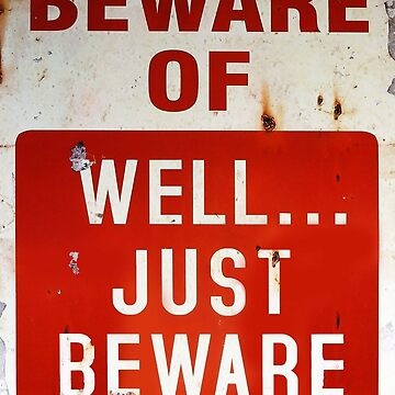 Beware Well... by Photograph2u
