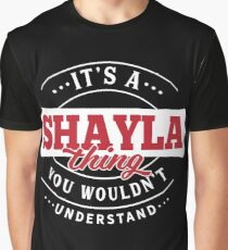 It's a SHAYLA Thing You Wouldn't Understand Graphic T-Shirt