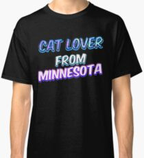Cat lover from Minnesota (2) Classic T-Shirt
