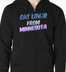 Cat lover from Minnesota (2) Zipped Hoodie
