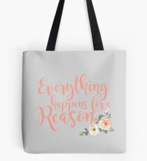 Everything Happens for a Reason 3 Tote Bag