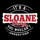 It's a SLOANE Thing You Wouldn't Understand by wantneedlove