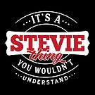 It's a STEVIE Thing You Wouldn't Understand by wantneedlove