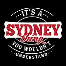 It's a SYDNEY Thing You Wouldn't Understand by wantneedlove