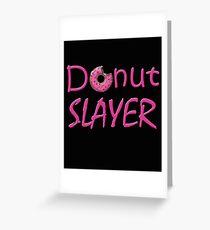 Donut Slayer Glazed Sprinkled Doughnut Lovers Baked Goods Greeting Card