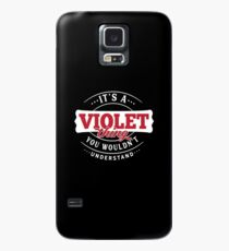 It's a VIOLET Thing You Wouldn't Understand Case/Skin for Samsung Galaxy