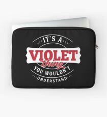 It's a VIOLET Thing You Wouldn't Understand Laptop Sleeve