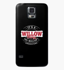 It's a WILLOW Thing You Wouldn't Understand Case/Skin for Samsung Galaxy