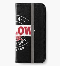 It's a WILLOW Thing You Wouldn't Understand iPhone Wallet/Case/Skin