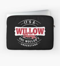 It's a WILLOW Thing You Wouldn't Understand Laptop Sleeve