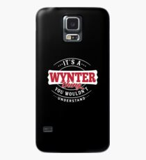 It's a WYNTER Thing You Wouldn't Understand Case/Skin for Samsung Galaxy