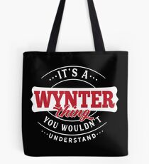 It's a WYNTER Thing You Wouldn't Understand Tote Bag