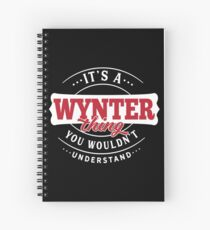 It's a WYNTER Thing You Wouldn't Understand Spiral Notebook