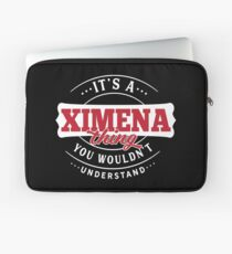 It's a XIMENA Thing You Wouldn't Understand Laptop Sleeve