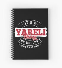 It's a YARELI Thing You Wouldn't Understand Spiral Notebook