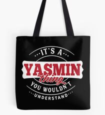 It's a YASMIN Thing You Wouldn't Understand Tote Bag