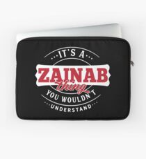 It's a ZAINAB Thing You Wouldn't Understand Laptop Sleeve