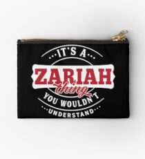 It's a ZARIAH Thing You Wouldn't Understand Studio Pouch