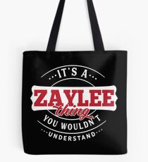 It's a ZAYLEE Thing You Wouldn't Understand Tote Bag