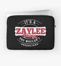 It's a ZAYLEE Thing You Wouldn't Understand Laptop Sleeve