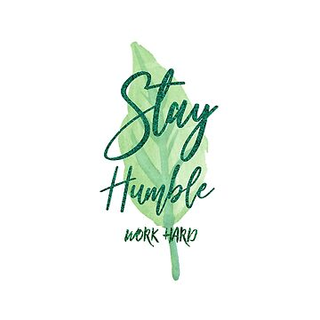 Stay Humble by Novalliez