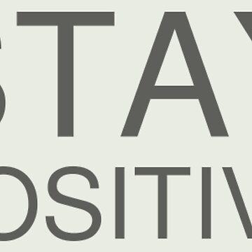 Stay Positive Quote by MaginStudios